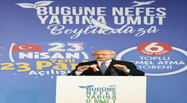CHP Genel Başkanı Kılıçdaroğlu, Beylikdüzü Belediyesi toplu açılış ve temel atma töreninde konuştu: