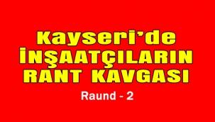 Kayseri'de inşaatçıların rant kavgası: Raund 2
